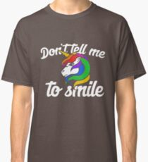 Don't tell me to smile unicorn Classic T-Shirt