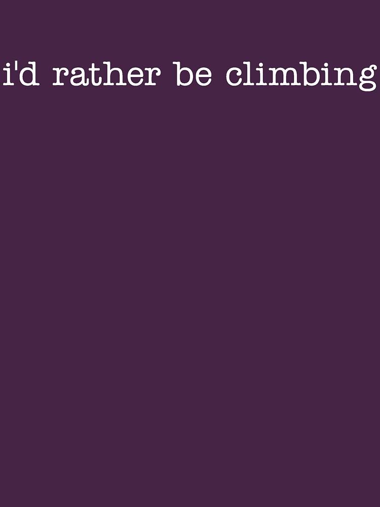 i'd rather be climbing by stephenhoper