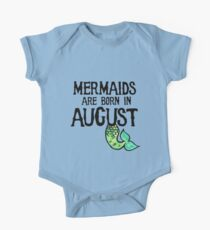 Mermaids are born in August Kids Clothes