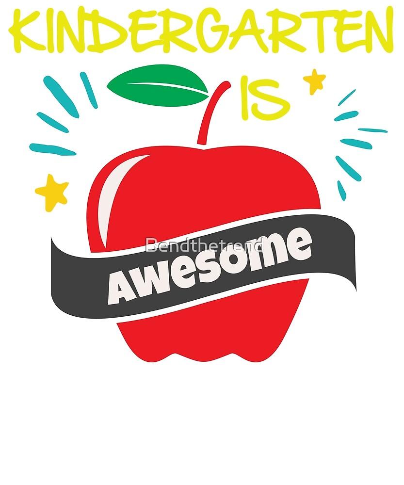 Kindergarten is Awesome Cool Kindergartner Kid by Bendthetrend