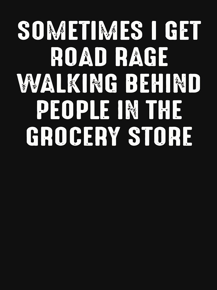 Road Rage Walking Behind People At The Grocery Store by t058840758