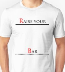 Raise your bar T-Shirt