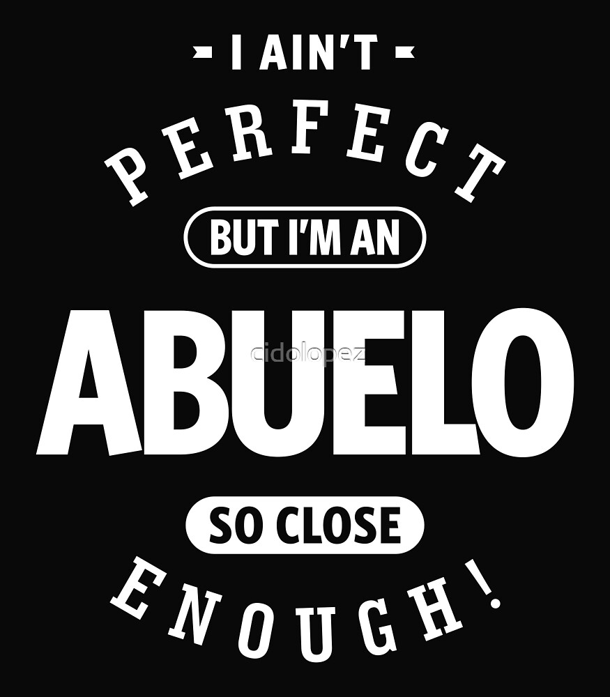 Perfect Abuelo by cidolopez