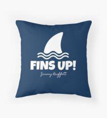 JIMMY BUFFETT - FINS UP!  Throw Pillow