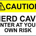 CAUTION: NERD CAVE, ENTER AT YOUR OWN RISK by Bundjum