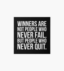 Winners Are People Who Never Quit Art Board