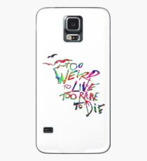 Too Weird To Live Too Rare To Die Case/Skin for Samsung Galaxy
