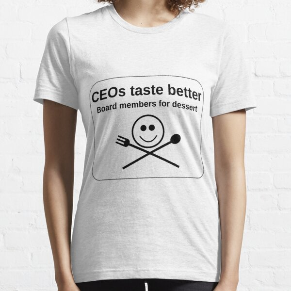 CEOs taste better Essential T-Shirt
