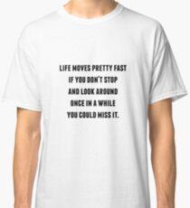 Ferris Bueller - Life Moves Pretty Fast Classic T-Shirt