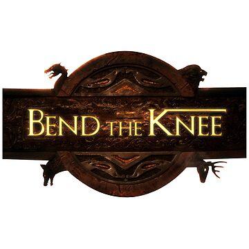 Bend the Knee by stedfastoutcast