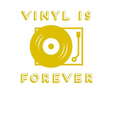 Vinyl is Forever by ridethewave