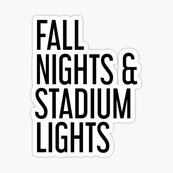 Fall nights and stadium lights Sticker