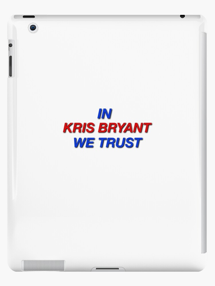 In Kris Bryant We Trust by fallouthartley
