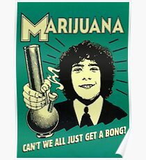Can't we all just get a bong? Poster
