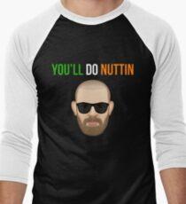 You'll Do Nuttin' (Conor Mcgregor)  T-Shirt