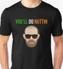 You'll Do Nuttin' (Conor Mcgregor)  T-Shirt