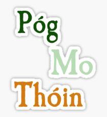Póg Mo Thóin / Kiss My Ass,  Irish Saying Sticker