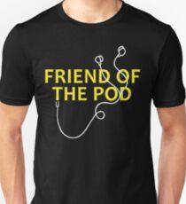 friend of the pod T-Shirt