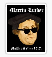 """Martin Luther """"Nailing It"""" Sticker"""