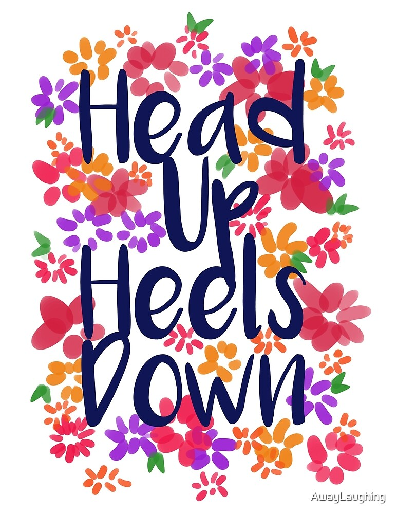 Head Up Heels Down by AwayLaughing