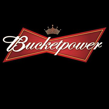 Bucketpower by trev4000