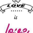 Love is Love by Ian McKenzie