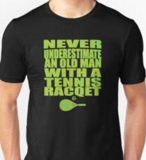 Never Underestimate Old Man Tennis Racquet Racket T-Shirt