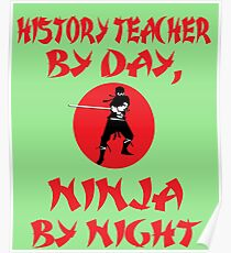 History Teacher By Day Ninja Night Poster