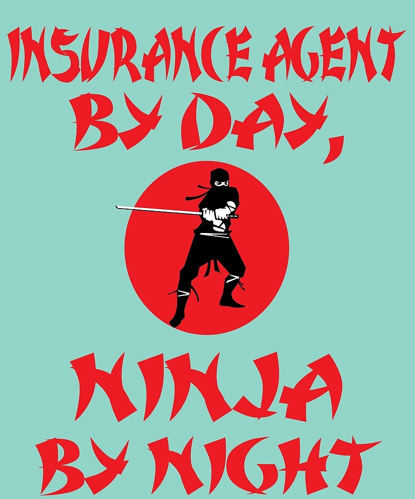 Insurance Agent Day Ninja Night  by AlwaysAwesome