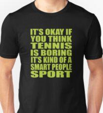Tennis Is Boring It's Smart People Sports T-Shirt