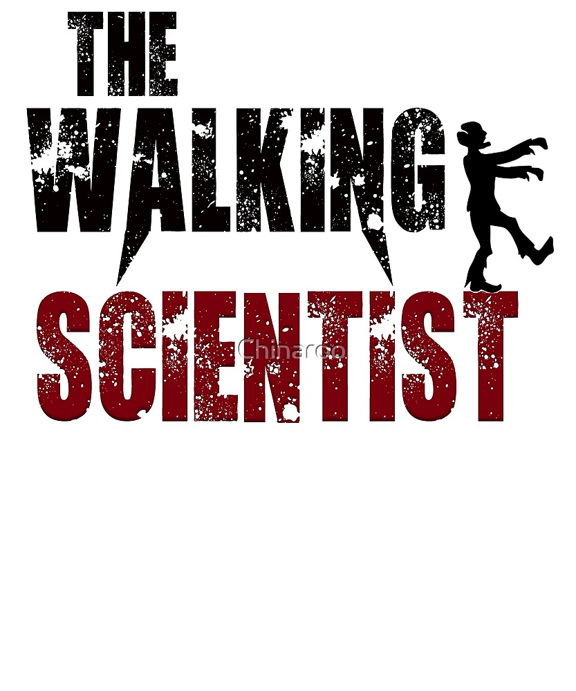 Funny Scientist, walking Science scary zombie gift t shirt by Chinaroo