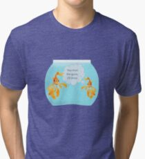 There Were Two Goldfish In A Tank Joke Tri-blend T-Shirt