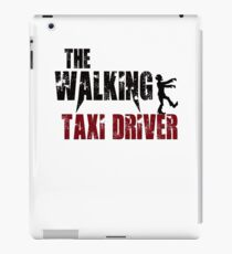 funny Taxi Driver, walking drive driving zombie gift t shirt  iPad Case/Skin