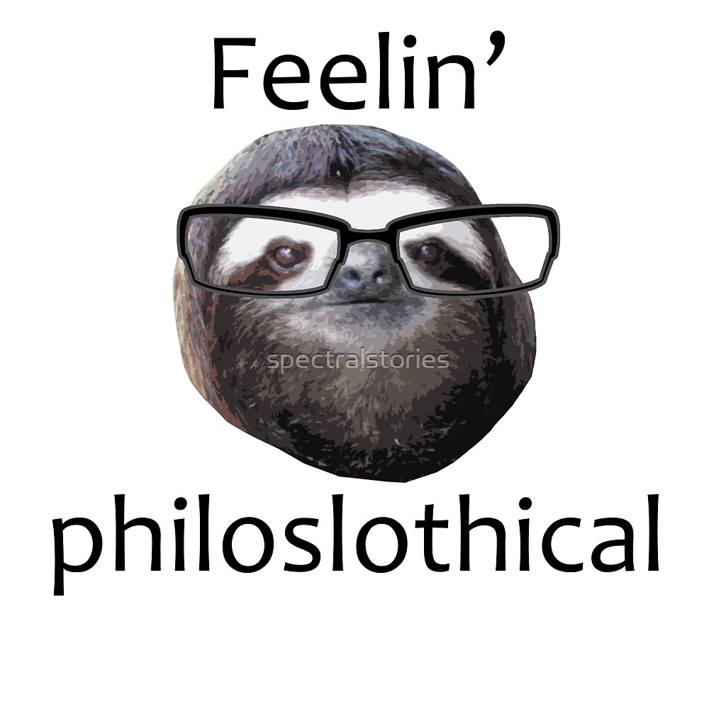 Feeling philoslothical by spectralstories