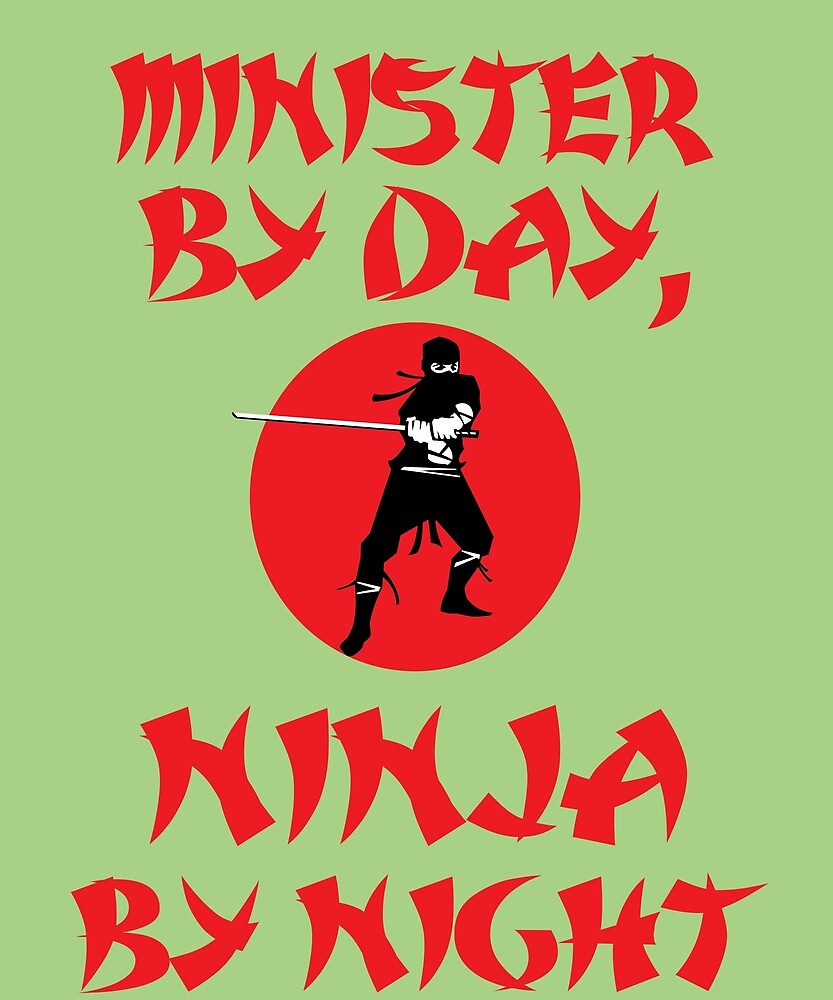 Minister Day Ninja Night  by AlwaysAwesome
