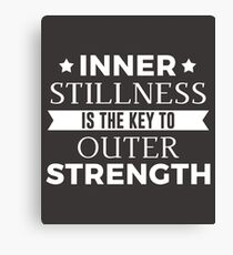 Inner Stillness Is The Key To Outer Strength Canvas Print