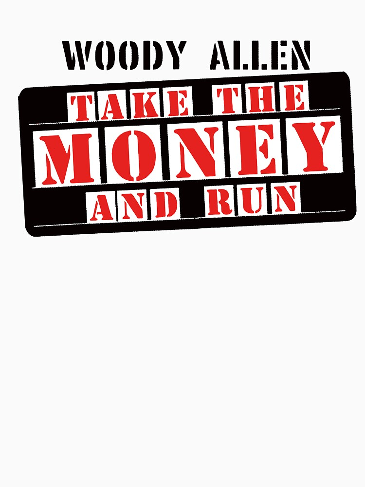 Take the money and run by natbern