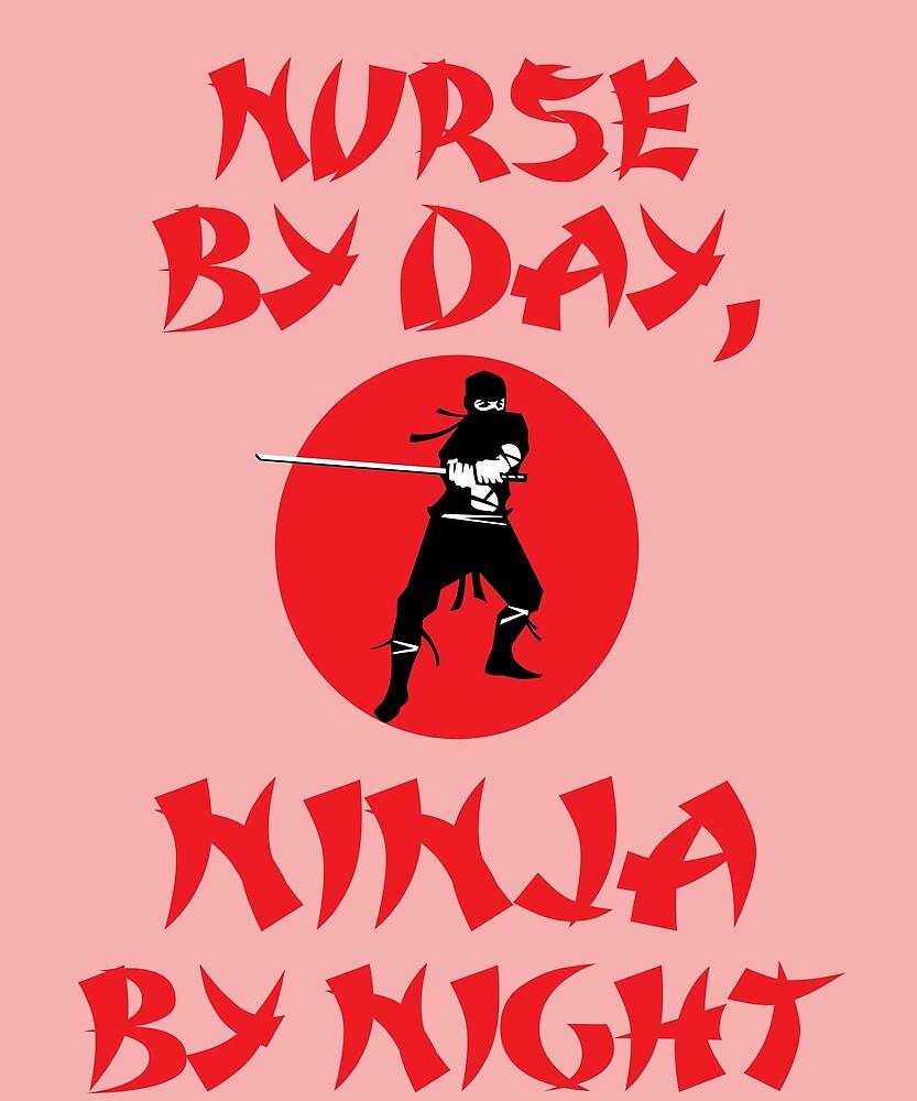 Nurse Day Ninja Night  by AlwaysAwesome
