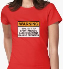 WARNING: SUBJECT TO SPONTANEOUS AND EXUBERANT BAKING FRENZIES T-Shirt
