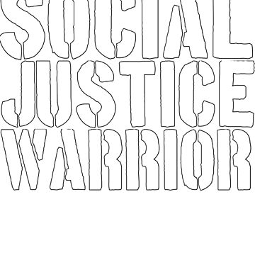 Social Justice Warrior by ruhanation