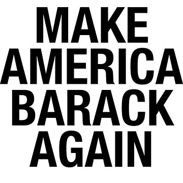 Make America Barack Again by Ambrosia