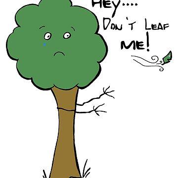 Don't Leaf Me by CassieGannon