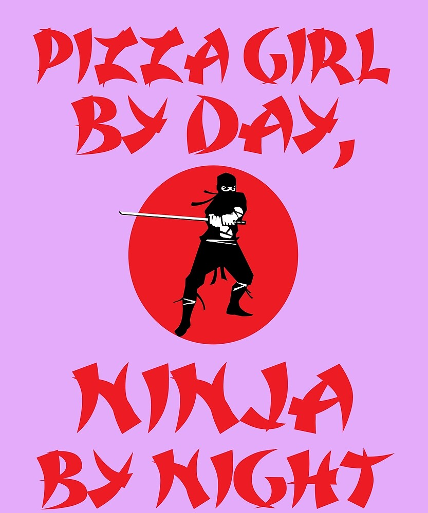 Pizza Girl Day Ninja Night by AlwaysAwesome