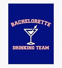 Bachelorette Drinking Team Photographic Print