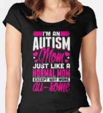 I'm An Autism Mom Just Like A Normal Mom Women's Fitted Scoop T-Shirt