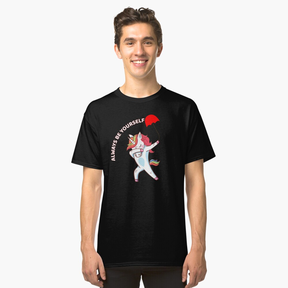 The Dabbing Unicorn Always Be Yourself Funny Hearts  Classic T-Shirt Front