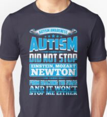 Autism Didn't Stop Einstein and Won't Stop Me Unisex T-Shirt
