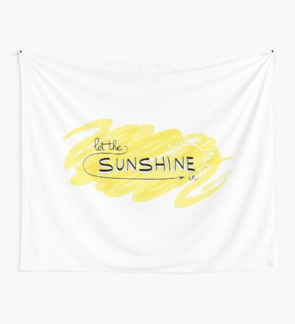 Let the sunshine in Wall Tapestry