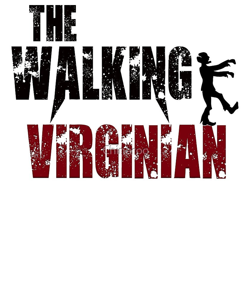 funny Virginian, walking Virginia state zombie gift t shirt  by Chinaroo