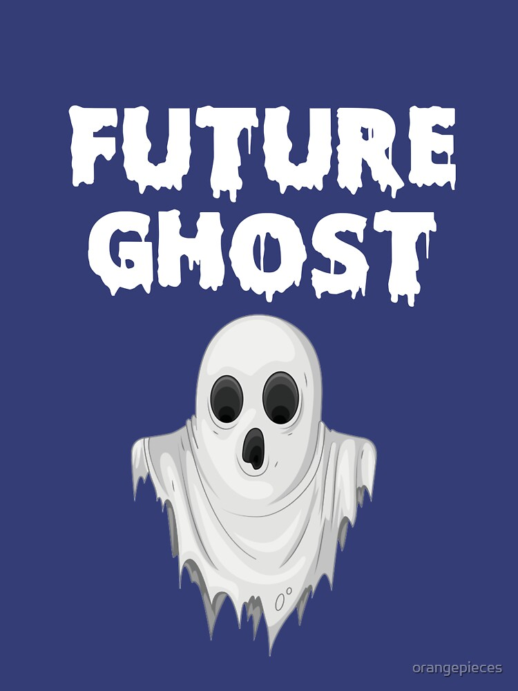 Funny Halloween Future Ghost T-shirt by orangepieces